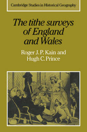 The Tithe Surveys of England and Wales by Roger J.P. Kain