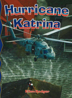 Hurricane Katrina by Ellen Rodger
