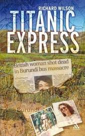 Titanic Express: Finding Answers in the Aftermath of Terror by Richard Wilson image