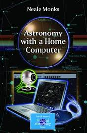 Astronomy with a Home Computer by Neale Monks