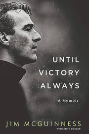 Until Victory Always by Jim McGuinness