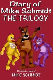 Five Nights at Freddy's: Diary of Mike Schmidt Trilogy: The Ultimate Five Nights at Freddy's Diary Series by Mike Schmidt image
