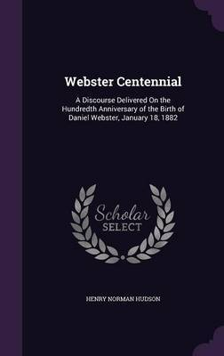 Webster Centennial by Henry Norman Hudson image