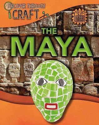 Discover Through Craft: The Maya by Jillian Powell image
