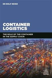 Container Logistics by Rolf Neise