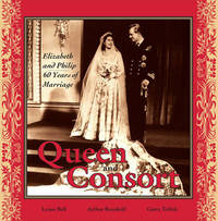 Queen and Consort: Elizabeth and Philip by Lynne Bell image