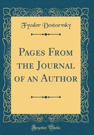 Pages from the Journal of an Author (Classic Reprint) by Fyodor Dostoevsky