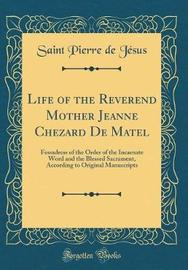 Life of the Reverend Mother Jeanne Chezard de Matel by Saint Pierre de Jesus image
