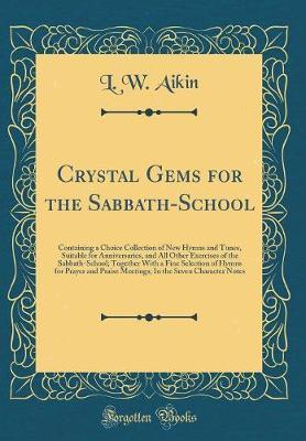 Crystal Gems for the Sabbath-School by L W Aikin image