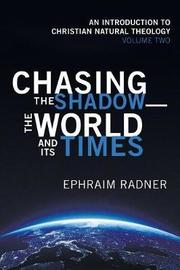 Chasing the Shadow-The World and Its Times by Ephraim Radner image