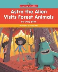 Astro the Alien Visits Forest Animals by Emily Sohn image
