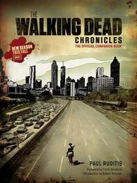 The Walking Dead Chronicles - TV Show Companion by Paul Ruditis