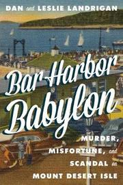 Bar Harbor Babylon by Dan Landrigan