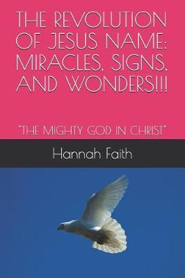 The Revolution of Jesus Name by Hannah Faith