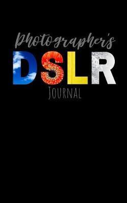 Photographers DSLR Journal by Creative Captures Press