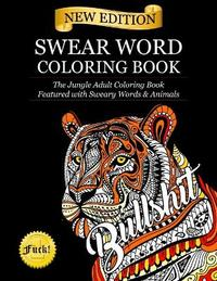 Swear Word Coloring Book by Adult Coloring Books