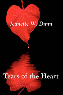 Tears of the Heart by Jeanette W. Dunn image