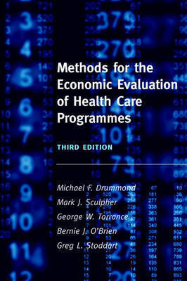 Methods for the Economic Evaluation of Health Care Programmes by Michael F. Drummond