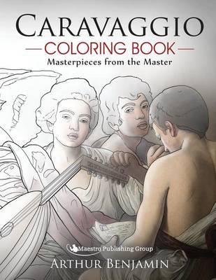 Caravaggio Coloring Book by Arthur Benjamin