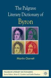 The Palgrave Literary Dictionary of Byron by Martin Garrett image