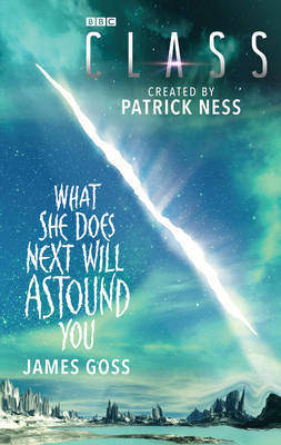Class: What She Does Next Will Astound You by James Goss image