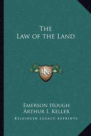 The Law of the Land by Emerson Hough