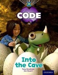 Project X Code: Dragon Into the Cave by Tony Bradman