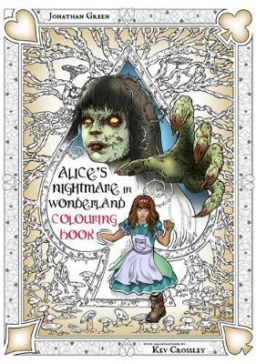 Alice's Nightmare in Wonderland Colouring Book 2 by Jonathan Green