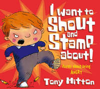 Poems About Being Angry - I Want To Shout and Stamp About by Tony Mitton image