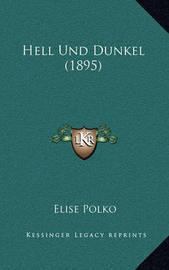 Hell Und Dunkel (1895) by Elise Polko