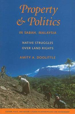 Property and Politics in Sabah, Malaysia by Amity A. Doolittle