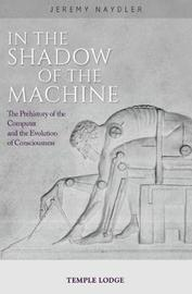 In The Shadow of the Machine by Jeremy Naydler image
