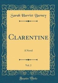 Clarentine, Vol. 2 by Sarah Harriet Burney image