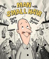 The Man With Small Hair by Jane Jolly image