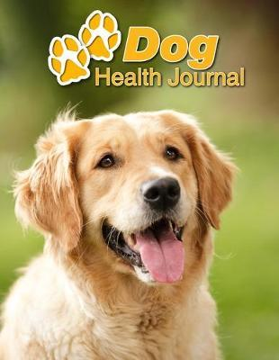 Dog Health Journal by Notebooks Journals Xlpress