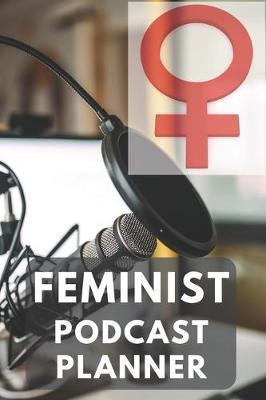 Feminist Podcast Planner by Gail Notebooks
