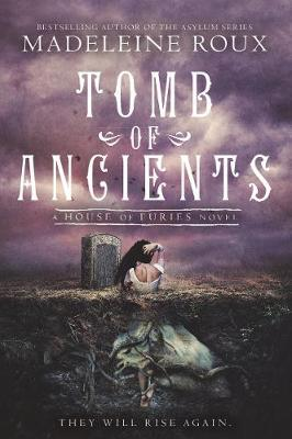 Tomb of Ancients by Madeleine Roux