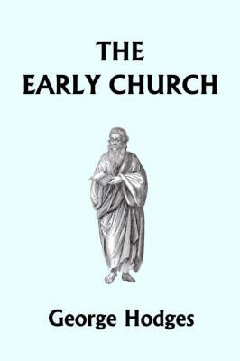 The Early Church (Yesterday's Classics) by George Hodges image