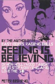 Seeing is Believing by Peter Biskind image