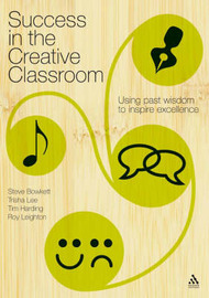 Success in the Creative Classroom by Stephen Bowkett image