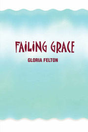 Failing Grace by Gloria Felton image