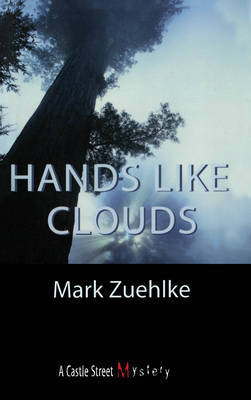 Hands Like Clouds: An Elias McCann Mystery by Mark Zuehlke image