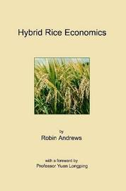 Hybrid Rice Economics by Robin Andrews