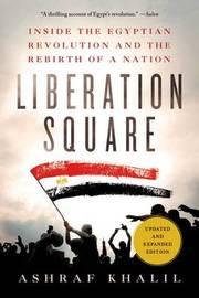 Liberation Square by Ashraf Khalil