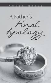 A Father's Final Apology by Amber Meece