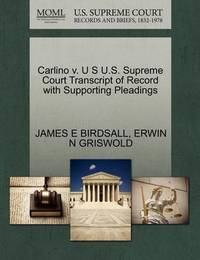 Carlino V. U S U.S. Supreme Court Transcript of Record with Supporting Pleadings by James E Birdsall