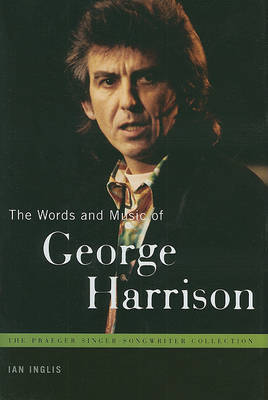 The Words and Music of George Harrison by Ian Inglis image