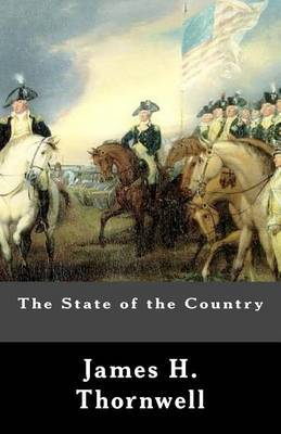 The State of the Country by James, H. Thornwell