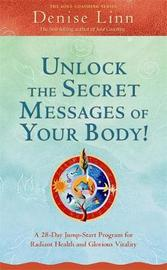 Unlock The Secret Messages of Your Body! by Denise Linn image