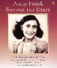 Anne Frank Beyond the Diary by Ruud Van der Rol